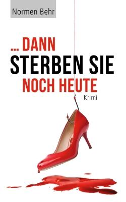Krimi Cover Design Dann Sterben Sie Noch Heute