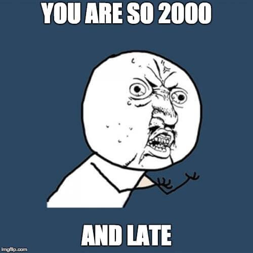 Firmennamen sollten zeitlos sein - Meme so 2000 and late