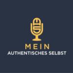 Mein-authentisches-Selbst-Podcast-Namensfindung